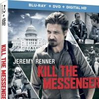 Jeremy Renner Stars in KILL THE MESSENGER, Coming to Blu-ray, DVD & Digital HD