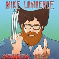 Comedian Mike Lawrence to Release Debut Album SADAMANTIUM, 5/28
