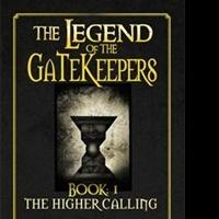 Ryan P. Kegel Releases New Fiction, THE LEGEND OF THE GATEKEEPERS