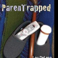 Lou DeLena Releases PARENTRAPPED