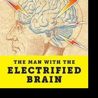 Simon Winchester Releases 'The Man with the Electrified Brain: Adventures in Madness'