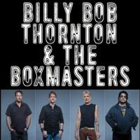 Billy Bob Thornton & The Boxmasters to Play the Boulder Theater, 4/28