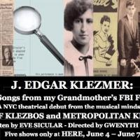 Isle of Klezbos to Bring 'J. EDGAR KLEZMER' to HERE This June