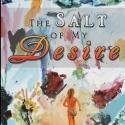 Joan Schrauwen's THE SALT OF MY DESIRE Discovers Hidden Desire and the Wisdom of the Ancients