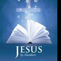 Lloyd Daggett Releases New Book on JESUS BY NUMBERS