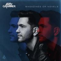 ANDY GRAMMER Reveals Details for 'Magazines or Novels'