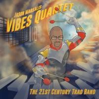 Jason Marsalis Vibes Quartet 'The 21st Century Trad Band' Album Out Today
