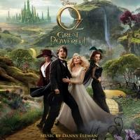 Walt Disney Records Releases OZ THE GREAT AND POWERFUL Original Score Soundtrack Today