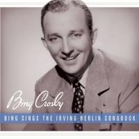 Bing Crosby's BING SINGS THE IRVING BERLIN SONGBOOK Now Available For Pre-Order, Out 11/25