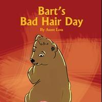 Aunt Lou Releases BART'S BAD HAIR DAY