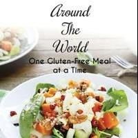 Laura Hahn Launches AROUND THE WORLD, ONE GLUTEN-FREE MEAL AT A TIME