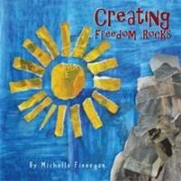 CREATING FREEDOM ROCKS Picture Book is Released