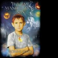 Young Adult Sci-Fi Novel, THE TIME MANIPULATOR'S SON, Receives Early Praise