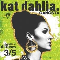 KAT DAHLIA Releases Video For Single 'Gangsta'