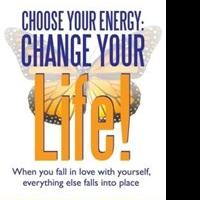 Deborah Jane Wells Offers Tools to Restore Balance in CHOOSE YOUR ENERGY: CHANGE YOUR LIFE!