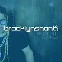 Brooklyn Shanti's BEDSTUYLE REMIXED Out Today