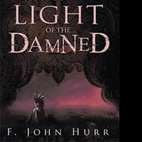 LIGHT OF THE DAMNED by F. John Hurr is Available Now