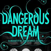 #1 Bestselling Authors Kami Garcia & Margaret Stohl Return with DANGEROUS DREAM