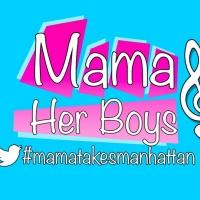 MAMA AND HER BOYS Opens in NY Premiere Tonight Off-Broadway