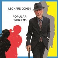 Leonard Cohen to Release Album of New Songs 'Popular Problems', 9/23