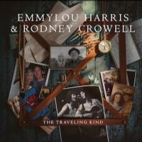 Emmylou Harris and Rodney Crowell's THE TRAVELING KIND Out Today