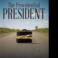 Vern L. Alford Releases THE PROVIDENTIAL PRESIDENT