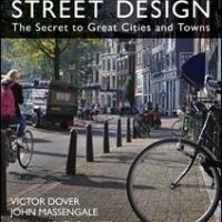 STREET DESIGN: THE SECRET TO GREAT CITIES AND TOWNS is Available Now