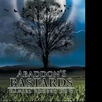 Daniel Robert Dow Releases ABADDON'S BASTARDS