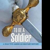 Julian M. Olejniczak Announces TO BE A SOLDIER