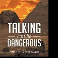 New Suspense Novel, TALKING CAN BE DANGEROUS, is Released
