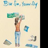 Jamie Jo Hoang Releases BLUE SUN, YELLOW SKY