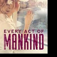 Rachel Lu Announces EVERY ACT OF MANKIND