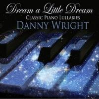 Danny Wright Releases New Solo Piano Lullaby Album