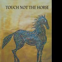 Supernatural Thriller, TOUCH NOT THE HORSE, is Released