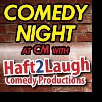 HAFT2LAUGH COMEDY SHOW Comes to CM Performing Arts Center Tonight