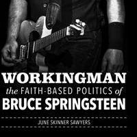 WORKINGMAN Explores Politics of Bruce Springsteen