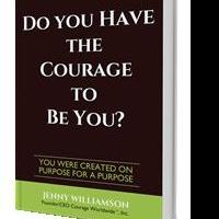 Jenny Williamson Launches Debut Book, DO YOU HAVE THE COURAGE TO BE YOU?