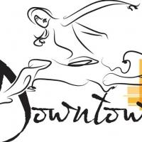 Downtown Dances 2015 to Perform FROM THE GROUND UP, 3/1