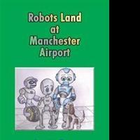 ROBOTS LAND AT MANCHESTER AIRPORT is Released