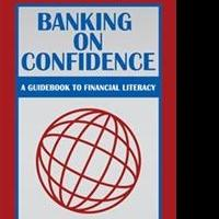 Dale K. Cline Pens BANKING ON CONFIDENCE