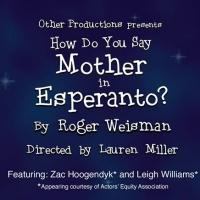 HOW DO YOU SAY MOTHER IN ESPERANTO? Set for FringeNYC, Begin. Tonight