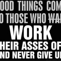 Fitness Tip of the Day: Good Things Come to Those Who Work