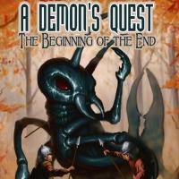 A DEMON'S QUEST: THE BEGINNING OF THE END by Charles Carfagno Jr. is Now Available