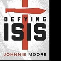 DEFYING ISIS by Johnnie Moore Releases as an eBook, 3/13