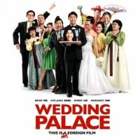Romantic Comedy WEDDING PALACE Comes to Theaters Today