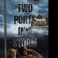 Henry S. Panian Releases TWO PORTS IN A STORM