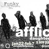 Funky Little Theater Company to Present AFFLICTED: DAUGHTERS OF SALEM, 1/22-2/7