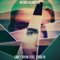 NETSKY vs Metrik 'Can't Speak' ft. Stealth Available Now At Beatport