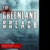 Le French Book Announces New Eco-Thriller E-book, THE GREENLAND BREACH