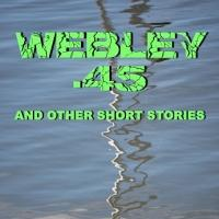 WEBLEY .45 by R.K. Simpson is Now Available